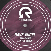 Dave Angel - Belle Ame / Let The Sun In