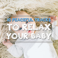 Baby Relax Music Collection, Nursery Rhymes, Baby Music Center - 12 Peaceful Tracks to Relax Your Baby and Help Children Sleep