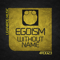 Egoism - Without Name