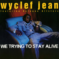 Wyclef Jean - We Trying to Stay Alive - EP
