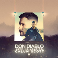 Don Diablo feat. Calum Scott - Give Me Love