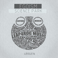 Egoism - Science Park