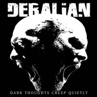 Deralian - Dark Thoughts Creep Quietly