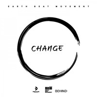 Earth Beat Movement - Change