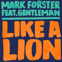 Mark Forster feat. Gentleman - Like a Lion (Polish Version)