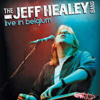 The Jeff Healey Band - Live in Belgium