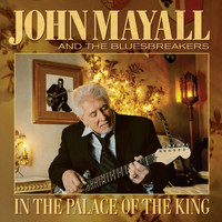 John Mayall & The Bluesbreakers - In the Palace of the King