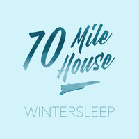 70 Mile House - Wintersleep