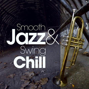 Various Artists - Smooth Jazz and Swing Chill
