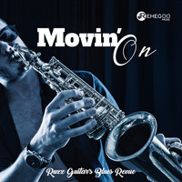 Ruzz Guitar's Blues Revue - Movin' On