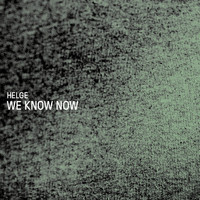 Helge - We Know Now