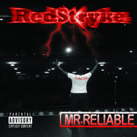 Redstryke - Mr. Reliable (Explicit)