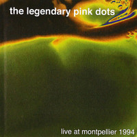 Legendary Pink Dots - Live In Montpellier 1994
