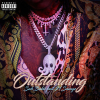 SahBabii - Outstanding (feat. 21 Savage) (Explicit)