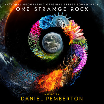 Daniel Pemberton - One Strange Rock (Original Series Soundtrack)