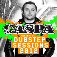 Caspa - Caspa Presents Dubstep Sessions 2012