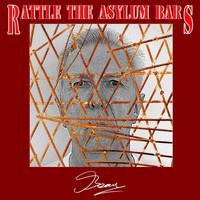 Beau - Rattle the Asylum Bars