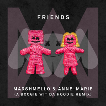 Marshmello & Anne-Marie - FRIENDS (A Boogie Wit Da Hoodie Remix [Explicit])