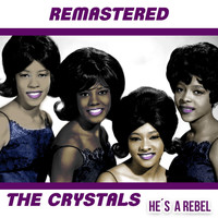 The Crystals - He's a Rebel (Remastered)