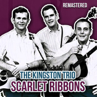 The Kingston Trio - Scarlet Ribbons (Remastered)