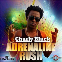 Charly Black - Adrenaline Rush (Explicit)