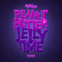 Dirt Monkey - Peanut Butter Jelly Time