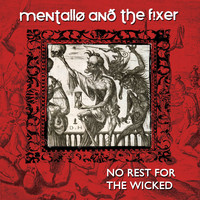 Mentallo & The Fixer - No Rest for the Wicked (Remastered)
