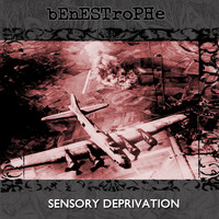 Benestrophe - Sensory Deprivation, Vol. 1 (Remastered)