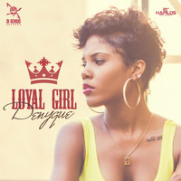 Denyque - Loyal Girl