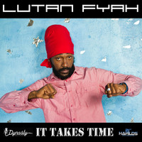 Lutan Fyah - It Takes Time