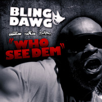 Bling Dawg - Who See Dem (Explicit)