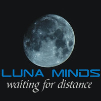 Luna Minds - Waiting for Distance