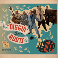 THE JIVE ACES - Diggin' The Roots Vol 2: Hot Jazz