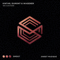 Kintar and Dumont & Wagener - We can ride