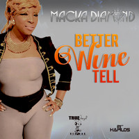 Macka Diamond - Better Wine Tell (Explicit)