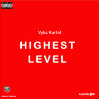 Vybz Kartel - Highest Level (Explicit)