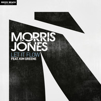 Morris Jones feat. Kim Greene - Let It Flow