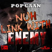 Popcaan - Nuh Link with Enemy