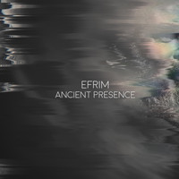 Efrim - Ancient Presence