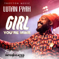 Lutan Fyah - Girl You're Mine