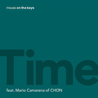 mouse on the keys feat. Mario Camarena of CHON - Time