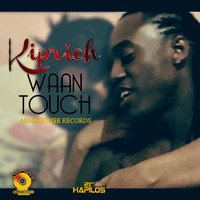 Kiprich - Waan Touch (Explicit)