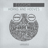 Egoism - Horns And Hooves