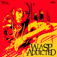 WASP - Addicted (Explicit)