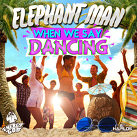 Elephant Man - When We Say Dancing