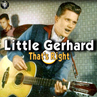 Little Gerhard - That's Right