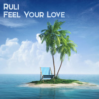 Ruli - Feel Your Love