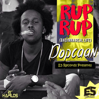 Popcaan - Rup Rup (Bad Inna Real Life) (Explicit)