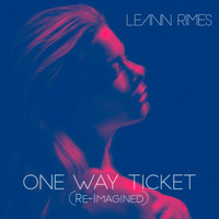 LeAnn Rimes - One Way Ticket (Re-Imagined)