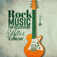 Various Artists - Rock Music for Recovering After a Long Day - Best Picked Up Songs